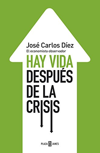 hay_vida_despues_de_la_crisis_jose_carlos_diez José Carlos Diez
