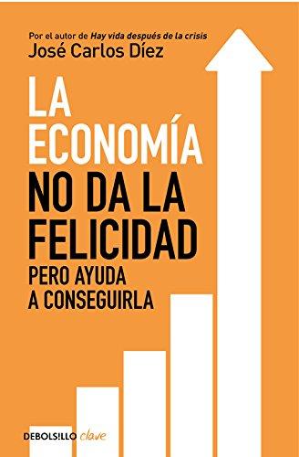 José Carlos Diez la_economia_no_da_la_felicidad