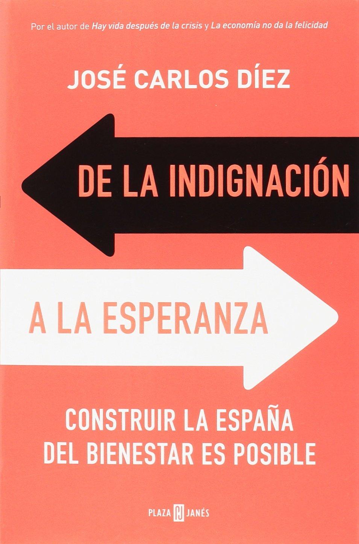 de_la_indignacion_a_la_esperanza_jose_carlos_diez José Carlos Diez