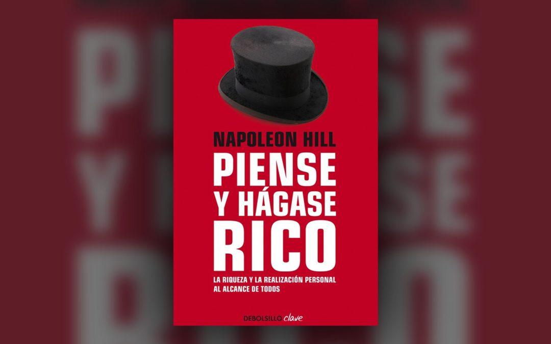 Piense y hágase rico – Napoleon Hill
